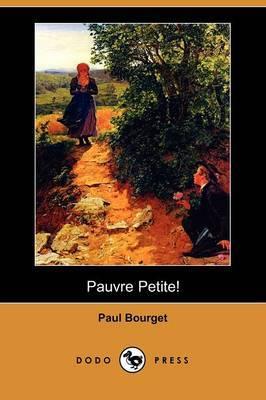 Pauvre Petite! (Dodo Press) by Paul Bourget image
