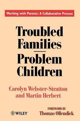 Troubled Families-Problem Children by Carolyn Webster-Stratton