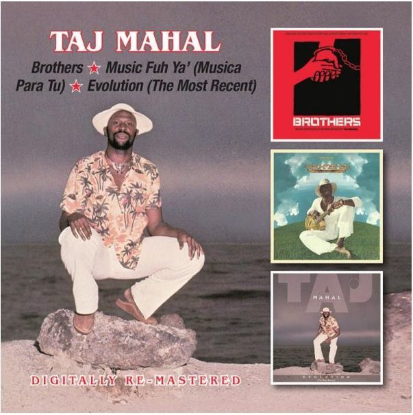 Brothers / Music Fuh Ya' (Musica Para Tu) / Evolution by Taj Mahal