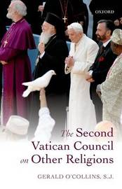 The Second Vatican Council on Other Religions by Gerald O'Collins
