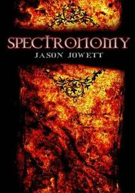 Spectronomy: Book 3 by Jason Jowett