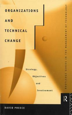 Organizations and Technical Change by David A. Preece