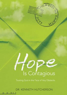 Hope is Contagious: Trusting God in the Face of Any Obstacle by Ken Hutcherson image
