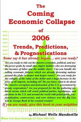 The Coming Economic Collapse of 2006 by Michael Wells Mandeville