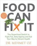 Food Can Fix It by Mehmet Oz