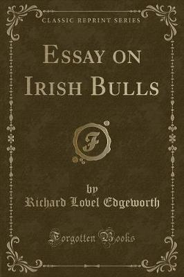 Essay on Irish Bulls (Classic Reprint) by Richard Lovel Edgeworth