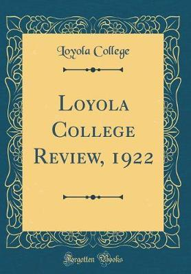Loyola College Review, 1922 (Classic Reprint) by Loyola College
