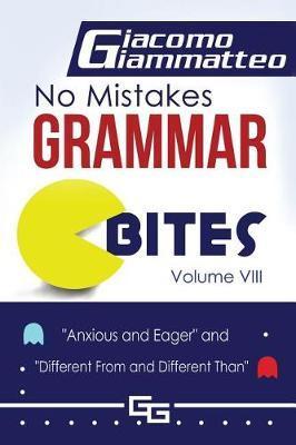 No Mistakes Grammar Bites, Volume VIII by Giacomo Giammatteo