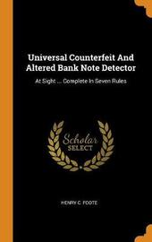 Universal Counterfeit and Altered Bank Note Detector by Henry C Foote