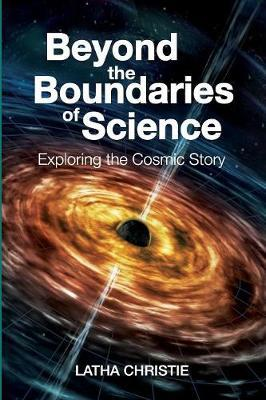 Beyond the Boundaries of Science by Latha Christie