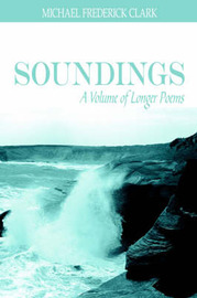 Soundings: A Volume of Longer Poems by MICHAEL FREDERICK CLARK image