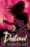 Destined (House of Night #9) by P C Cast
