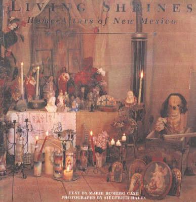 Living Shrines by Marie Romero Cash