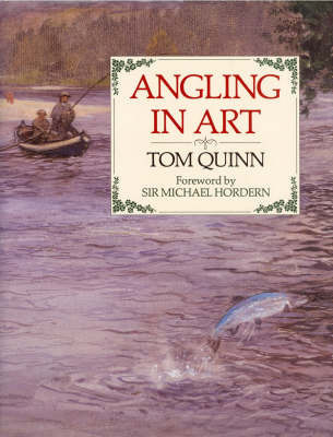 Angling in Art by Tom Quinn