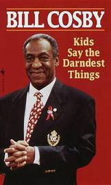 Kids Say the Darndest Things by Bill Cosby image