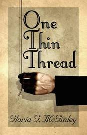 One Thin Thread by Gloria , G. McGinley image