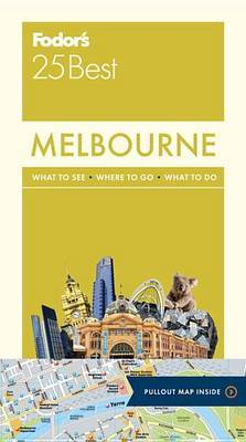 Fodor's Melbourne 25 Best by Fodor's Travel Guides