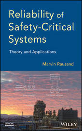 Reliability of Safety-Critical Systems by Marvin Rausand