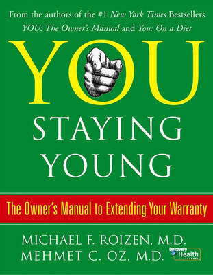 You: Staying Young: The Owner's Manual for Extending Your Warranty by Michael F Roizen image
