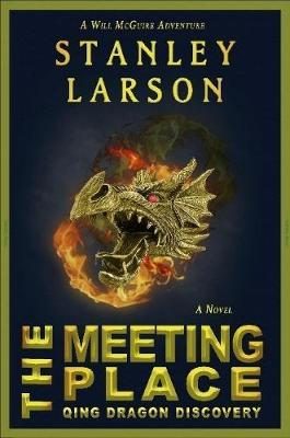 The Meeting Place - Qing Dragon Discovery by Stanley Larson image
