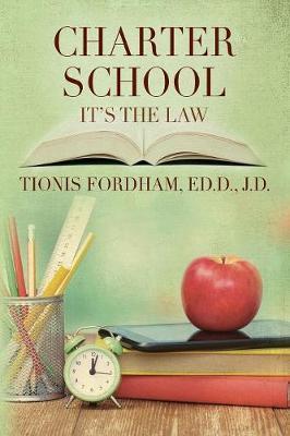 Charter School by Tionis Fordham Edd Jd