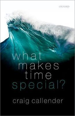 What Makes Time Special? by Craig Callender