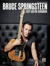 Bruce Springsteen Easy Guitar Songbook by Bruce Springsteen