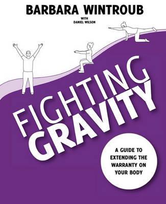 Fighting Gravity by Barbara Wintroub