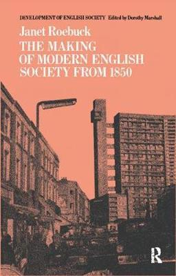 The Making of Modern English Society from 1850 by Janet Roebuck image