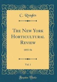 The New York Horticultural Review, Vol. 1 by C Reagles image