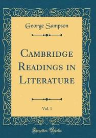 Cambridge Readings in Literature, Vol. 1 (Classic Reprint) by George Sampson image