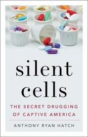 Silent Cells by Anthony Ryan Hatch