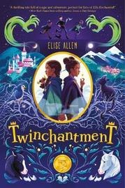 Twinchantment (twinchantment Series #1) by Elise Allen