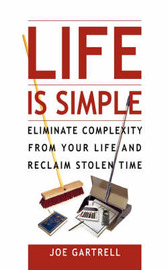 Life Is Simple by Joe Gartrell