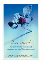 Survived: Who Would Believe That One Person Could Experience So Much in One Lifetime and Yet Survive. by Zouncerie Dovell Braxton image