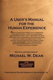 A User's Manual for the Human Experience by Michael W. Dean image
