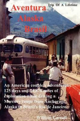 Aventura Alaska Brasil by William Carroll image