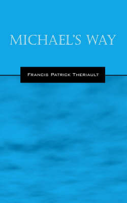 Michael's Way by Francis , Patrick Theriault