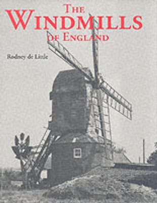 The Windmills of England by R.J.De Little