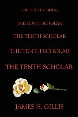 The Tenth Scholar by James Gillis