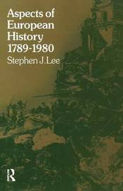 Aspects of European History 1789-1980 by Stephen J Lee image