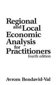 Regional and Local Economic Analysis for Practitioners, 4th Edition by Avrom Bendavid-Val