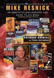 Mike Resnick: An Annotated Bibliography and Guide to His Work, 2nd Ed. by Adirenne Gormley