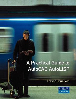 A Practical Guide to AutoCAD AutoLISP by Trevor Bousfield image