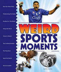 Weird Sports Moments by K C Kelley