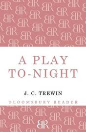 A Play To-Night by J.C. Trewin