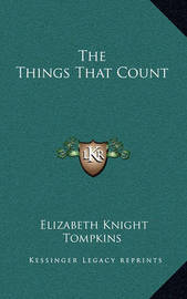 The Things That Count by Elizabeth Knight Tompkins