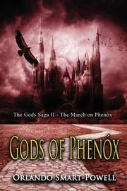 Gods of Phenox by Orlando Smart-Powell