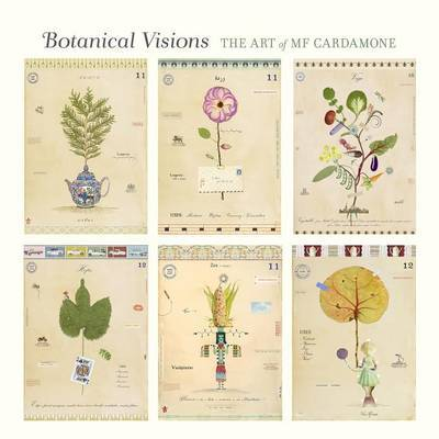 Botanical Visions the Art of Mf Cardamone A262 by Mf Cardamone