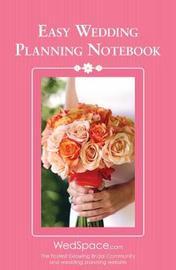 Easy Wedding Planning Notebook by Alex A Lluch